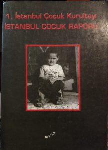 1. İstanbul Çocuk Kurultayı İstanbul Çocuk Raporu